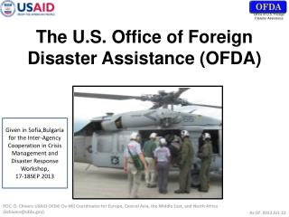 The U.S. Office of Foreign Disaster Assistance (OFDA)