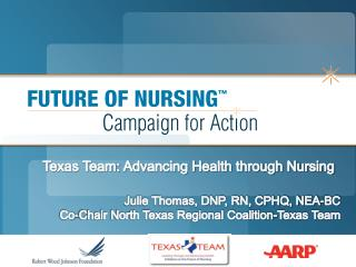 Julie Thomas, DNP, RN, CPHQ, NEA-BC Co-Chair North Texas Regional Coalition-Texas Team