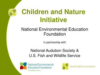 Children and Nature Initiative National Environmental ...