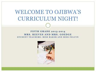 WELCOME TO OJIBWA'S CURRICULUM NIGHT!