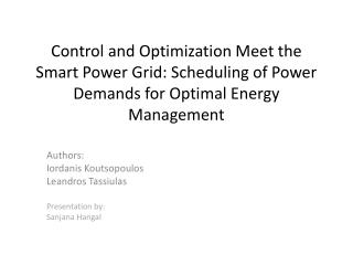 Control and Optimization Meet the  Smart  Power  Grid : Scheduling  of Power  Demands for  Optimal Energy Management