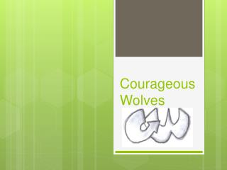 Courageous Wolves