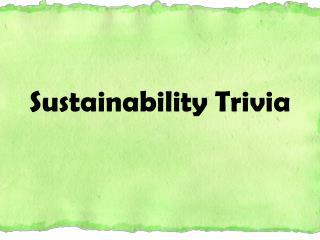 Sustainability Trivia