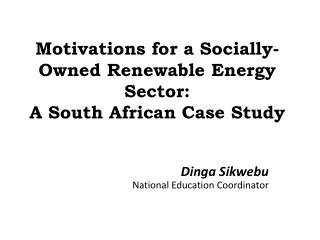 Motivations for a Socially-Owned Renewable Energy Sector:  A  South African Case Study