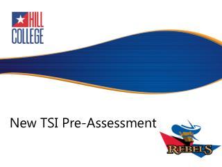 New TSI Pre-Assessment