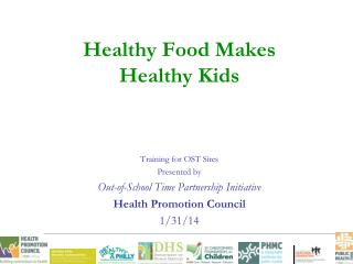 Healthy Food Makes  Healthy Kids