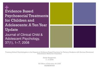 Evidence Based  Psychosocial Treatments for Children and Adolescents: A Ten Year Update