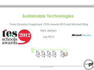 Sustainable  Technologies Times Education Suppliment (TES) Awards 2012 and Microsoft Blog Mark Jackson July 2012