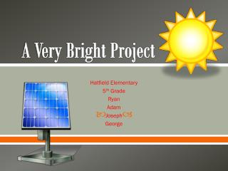 A Very Bright Project