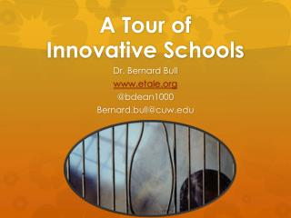 A Tour of  Innovative Schools