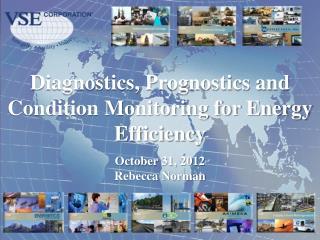Diagnostics, Prognostics and Condition Monitoring for Energy Efficiency