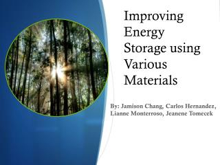 Improving Energy Storage using Various Materials