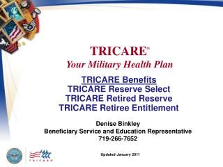 TRICARE Benefits TRICARE Reserve Select TRICARE Retired Reserve TRICARE Retiree Entitlement