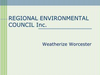 REGIONAL ENVIRONMENTAL COUNCIL Inc.