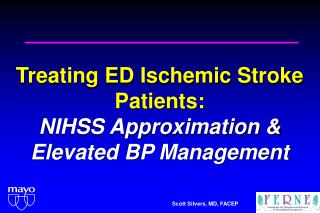 treating ed ischemic stroke patients: nihss approximation  elevated bp management