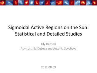 Sigmoidal Active Regions on the Sun: Statistical and Detailed Studies