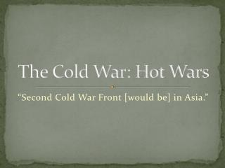 The Cold War: Hot Wars