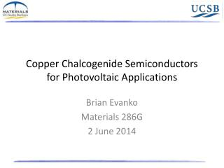 Copper Chalcogenide Semiconductors for Photovoltaic Applications