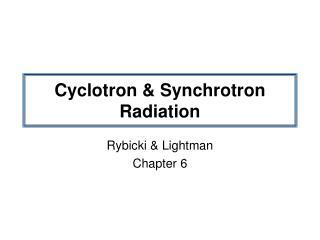 Cyclotron & Synchrotron Radiation