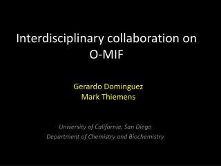 Interdisciplinary collaboration on O-MIF