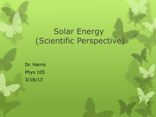 Solar Energy   (Scientific Perspective)
