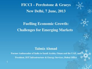 FICCI –  Perchstone  &  Graeys New Delhi, 7 June, 2013 Fuelling Economic Growth:       Challenges for Emerging Markets