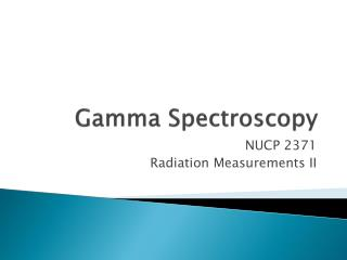 Gamma Spectroscopy