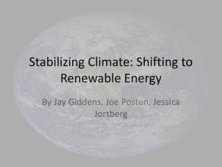 Stabilizing Climate: Shifting to Renewable Energy