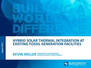 Hybrid Solar Thermal  Integration  at Existing Fossil Generation Facilities