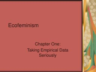 Ecofeminism Chapter One: Taking Empirical Data Seriously
