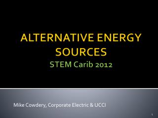 ALTERNATIVE ENERGY SOURCES STEM  Carib  2012