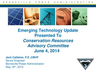 Emerging Technology Update Presented To Conservation Resources  Advisory  Committee  June 4, 2014
