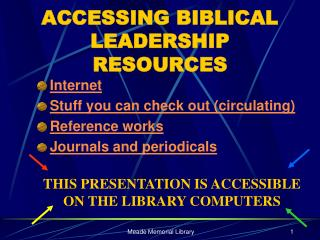 ACCESSING BIBLICAL LEADERSHIP RESOURCES