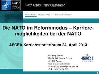 Die NATO im Reformmodus – Karriere-möglichkeiten bei der  NATO AFCEA Karrierestarterforum 24. April 2013