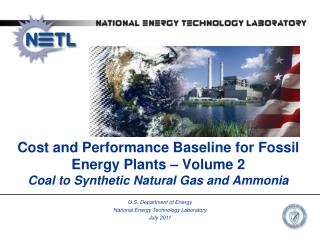 Cost and Performance Baseline for Fossil Energy Plants – Volume 2 Coal to Synthetic Natural Gas and Ammonia