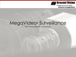 MegaVideo �  Surveillance HDTV Resolution at Analog Price