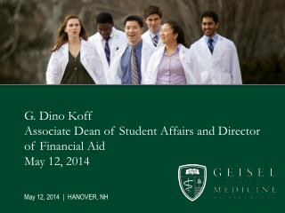 G. Dino Koff Associate Dean of Student Affairs and Director of Financial Aid May 12, 2014