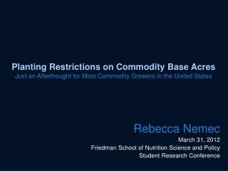Planting Restrictions on Commodity Base Acres  Just an Afterthought for Most Commodity Growers in the United States