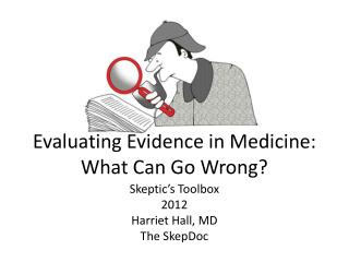 Evaluating Evidence in Medicine: What Can Go Wrong?