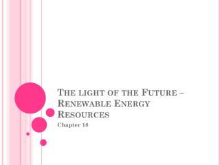 The light of the Future – Renewable Energy Resources