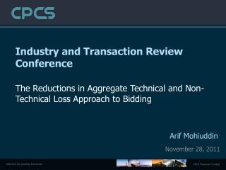 Industry and Transaction Review Conference The Reductions in Aggregate Technical and Non-Technical Loss Approach to Bid