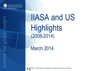 IIASA and US Highlights  (2008-2014)