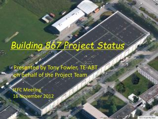 Presented by Tony Fowler, TE-ABT on behalf of the Project Team