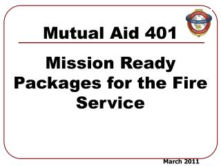 Mutual Aid 401 Mission Ready Packages for the Fire Service