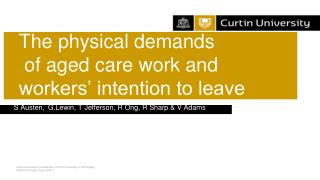 The physical demands  of aged care work and  workers' intention to leave