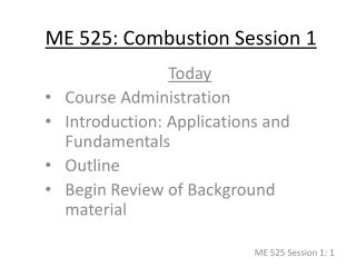 ME 525: Combustion Session 1