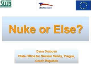 Nuke or Else ?