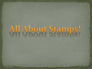 All About Stamps!