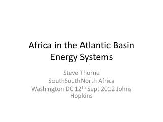Africa in the Atlantic Basin Energy Systems