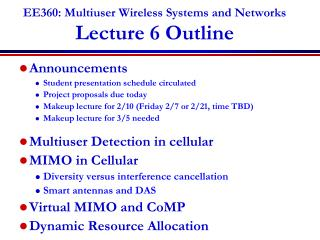 EE360: Multiuser Wireless Systems and Networks Lecture  6  Outline